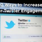 10 Ways to Increase Your Twitter Engagement